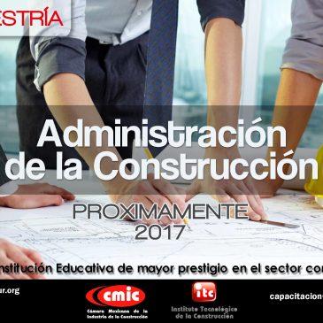 Maestría Administración de la Construcción 2017